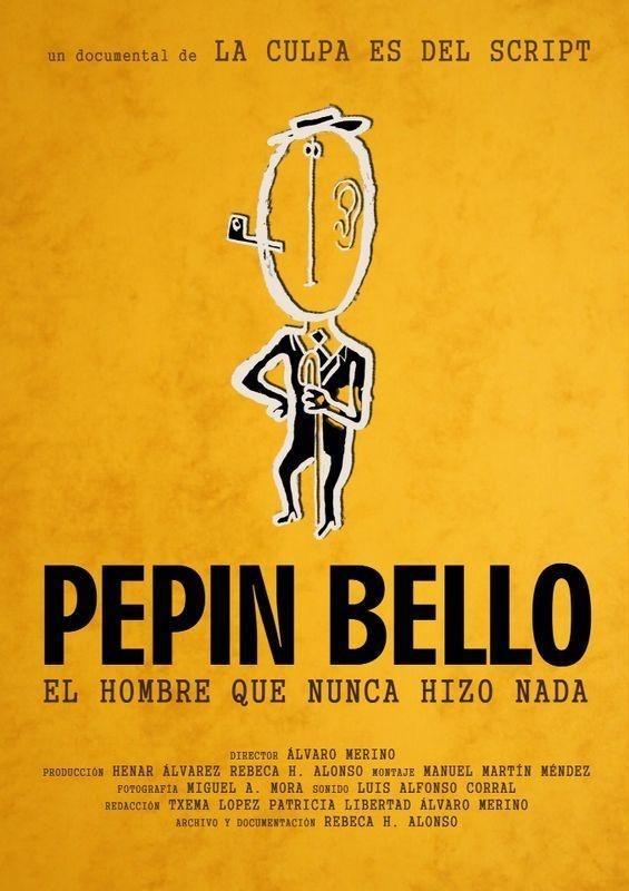 Pepín Bello, el hombre que nunca hizo nada