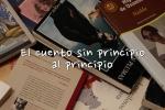 El Cuento sin Principio al Principio