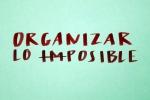 Organizar lo (im)posible