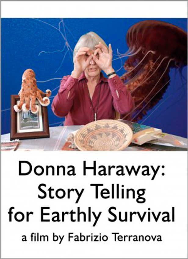 Donna Haraway, Storytelling for Earthly Survival
